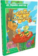 Ma première aventure : La Reine de Champ-Fleuri