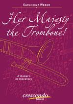 Karlheinz Weber: Her Majesty the Trombone