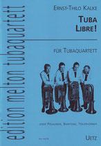 Ernst-Thilo Kalke: Tuba Libre!