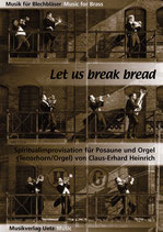 Claus-Erhard Heinrich (arr.): Let us break bread together on our knees
