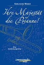 Karlheinz Weber: Ihre Majestät, die Posaune
