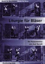 Axel Berndt: Liturgie für Bläser