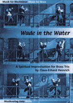 Claus-Erhard Heinrich: Wade in the Water