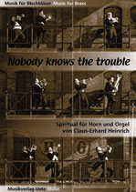 Claus-Erhard Heinrich (arr.): Nobody knows the trouble I've seen