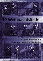 Rainer Mühlbacher: 50 Weihnachtslieder