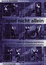 Gottfried Schreiter (arr.): Spiel nicht allein...