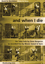 Dave Bargeron: And when I die