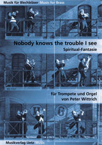 Peter Wittrich: Nobody knows the trouble I've seen
