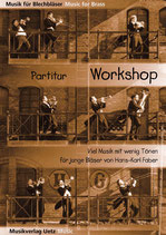 Hans-Karl Faber: Workshop. Viel Musik mit wenig Tönen für junge Bläser