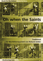 Richard Zettler (arr.): O when the saints