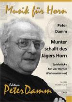 Peter Damm (arr.): Munter schallt des Jägers Horn
