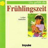 Uns gefällt die Frühlingszeit (CD)