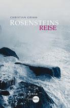 Rosensteins Reise, Roman von Christian Grimm