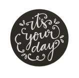 "Sticker ""Its your day"" 10 Stk."