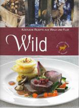 Wild Köstliche Rezepte aus Wald und Flur