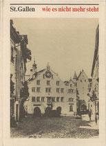 St.Gallen wie es nicht mehr steht
