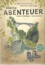 Kleine AbenteuerSieben Streifzüge rund um Bern