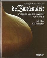 Dr Zibelemärit und rund um die Zwiebel von A bis Z