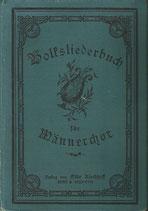 Volksliederbuch für Männerchor 1898