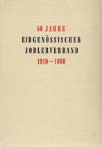 50 Jahre Eidgenössischer Jodlerverband 1910-1960