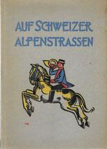 Auf Schweizer Alpenstrassen 1927