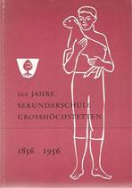 100 Jahre Sekundarschule Grosshöchstetten 1856-1956