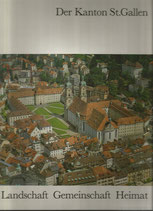Der Kanton St.GallenLandschaft, Gemeinschaft, Heimat