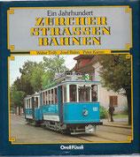 Ein Jahrhundert Zürcher Strassenbahnen