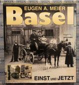 Basel einst und jetzt