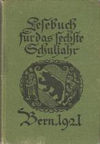 Lesebuch für das 6. Schuljahr Bern 1921
