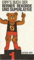 Erpf's Buch der Berner Rekorde und Superlative