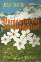 Blumen für ein Sonntagskind - Erzählung aus Adelboden