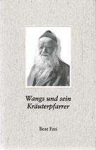 Wangs und sein Kräuterpfarrer