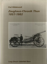 Zeughaus Chronik Thun 1857 - 1982