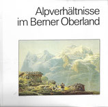 Alpverhältnisse im Berner Oberland