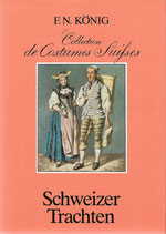 Schweizer Trachten - Collection de Costumes Suisses