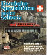 Eisenbahn-Spezialitäten in der Schweiz
