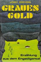 Graues Gold Erzählung aus dem Engstligental