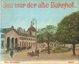 Das war der alte Bahnhof Bern