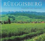 Rüeggisberg Geschichte und Gegenwart unserer Gemeinde