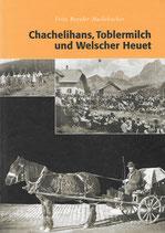 Fritz Beyeler-Haslebacher Chachelihans, Toblermilch und Welscher Heuet