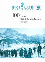 100 Jahre Skiclub Adelboden 1903-2003