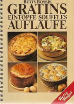Betty Bossis Gratins, Eintöpfe, Souffles, Aufläufe