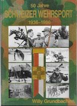 50 Jahre Schweizer Wehrsport 1936-1986