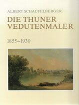 Die Thuner Vedutenmaler 1855-1930