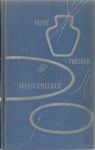 Feste, Fresser, Feinschmecker 1951