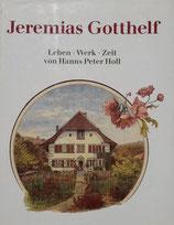 Jeremias Gotthelf Leben, Werk, Zeit