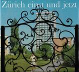 Zürich einst und jetzt
