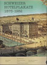 Schweizer Hotelplakate 1875-1982