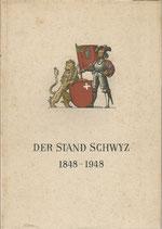 Der Stand Schwyz im hundertjährigen Bundesstaat 1848-1948